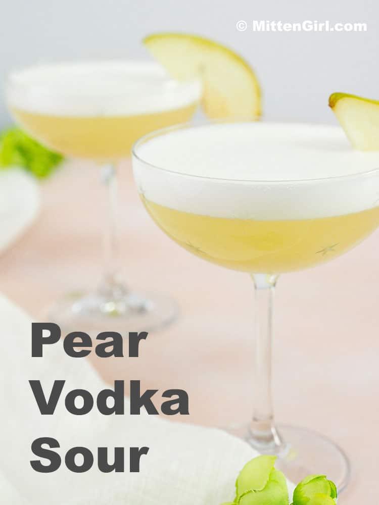 Pear Vodka Sour cocktail
